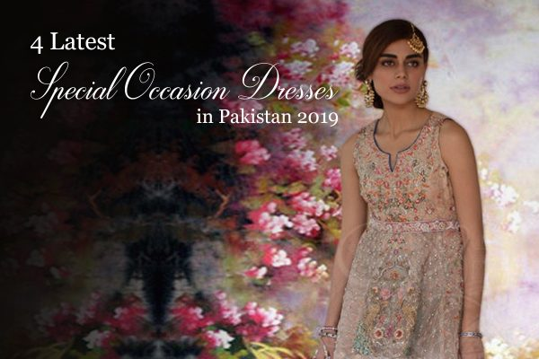 4 latest special occasion dresses in pakistan 2019