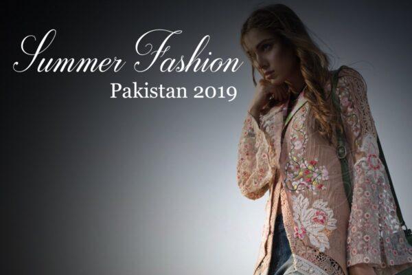 Summer Fashion Pakistan 2019